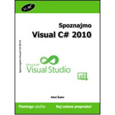 Priročnik Spoznajmo Visual C# .NET 2010, Aleš Šuler